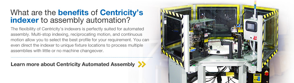 Centricity Indexer | Assembly Automation